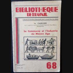 1. Bibliothèque de travail - Le commerce et l'industrie au Moyen Age de A. Carlier