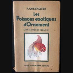 1. Les poissons exotiques d'Ornement de F. Chevalier aux éditions Paris S. Bornemann
