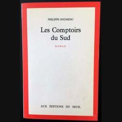 1. Les comptoirs du sud de Philippe Doumenc aux éditions du Seuil