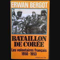 1. Bataillon de Corée - Les volontaires français 1950-1953 de Erwan Bergot aux éditions Presses de la Cité