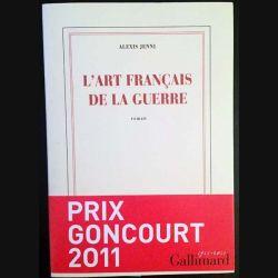 1. L'art français de la guerre de Alexis Jenni aux éditions Gallimard