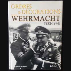 1. Ordres & décorations de la Wehrmacht 1933-1945 de François de Lannoy aux éditions ETAI