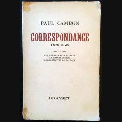 1. Correspondance 1870-1924 Tome III Les guerres Balkaniques, la grande guerre, l'organisation de la paix