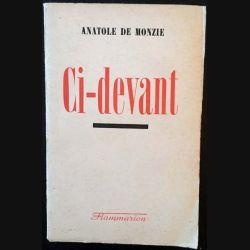 1. Ci-devant de Anatole De Monzie aux éditions Flammarion 1941