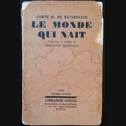 1. Le monde qui nait de Comte H. De Keyserling aux éditions librairie Stock 1927