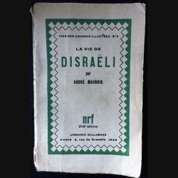 1. La vie de Disraëli de André Maurois aux éditions librairie Gallimard 1929