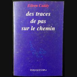 1. Des traces de pas sur le chemin de Eileen Caddy aux éditions L'espace bleu