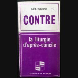 1. Contre / Pour Tome 8 La liturgie d'après-concile de Edith Delamre et Abbé Georges Michonneau