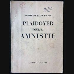 1. Plaidoyer pour l'Amnistie de Michel de Saint Pierre aux éditions L'esprit nouveau