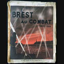 1. Brest au combat 1939-1944 de Albert Vulliez aux éditions Ozanne