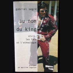 1. Au nom du King Elvis, les fans et l'éthnologue de Gabriel Segré aux éditions Aux lieux d'être