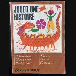 1. Jouer une histoire de Marie-Colette Mainé 100 idées éditions Fleurus (C101)