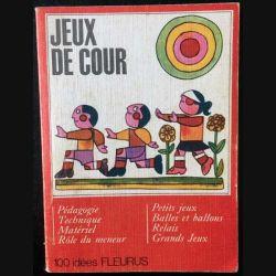 1. Jeu de cour de Josick Bonaventure 100 idées éditions Fleurus