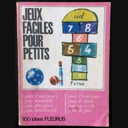 1. Jeux faciles pour petits de Janine Boulanger 100 idées éditions Fleurus