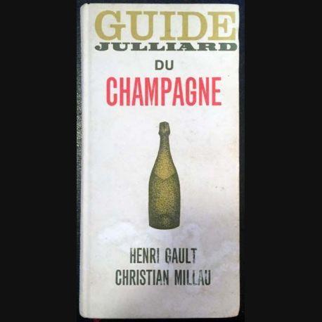 1. Guide julliard du champagne de Henri Gault et Christian Millau aux éditions Julliard