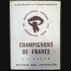 1. Champignon de France Tome 1 texte général de A. Maublanc et G. Viennot-Bourgin aux éditions Paul Lechevalier