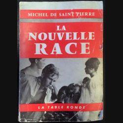 1. La nouvelle race de Michel de Saint Pierre aux éditions La table ronde