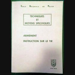1. Techniques et moyens spécifiques - Armement instruction sur le tir de l'Ecole Nationale de Police