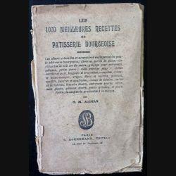 1. Les 1000 meilleures recettes de patisserie bourgeoise de H. M Audran aux éditions S. Bornemann