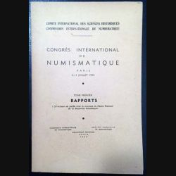 1. Congrès international de Numismatique Paris 6 - 11 Juillet Tome Premier aux éditions Blibliothèque nationale Paris 1953 (C105)