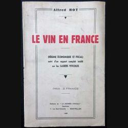 """1. Le vin en France de Alfred Hot aux éditions de """"La journée vinicole"""" 1940"""