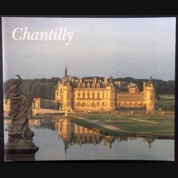 1. Chantilly Domaine Princier aux éditions François Bibal