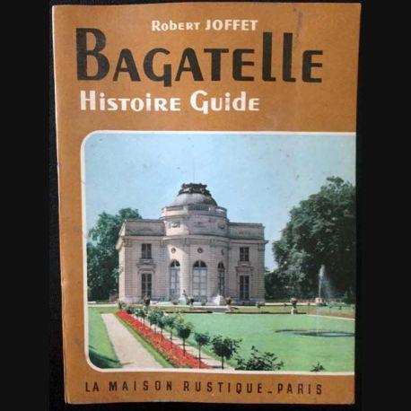 Bagatelle histoire guide de robert joffet dition la maison rustique - La maison rustique ...