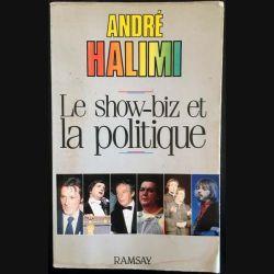 1. Le show-biz et la politique de André Halimi aux éditions Ramsay