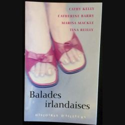 1. Balades irlandaises histoire d'ailleurs de Cathy Kelly, Catherine Barry, Marisa Mackle et Tina Reilly