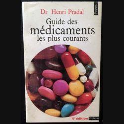 1. Guide des médicaments les plus courants de Dr Henri Pradal aux éditions du Seuil