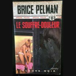 1. Le souffre-douleur de Brice Pelman aux éditions Fleuve noir