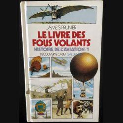 1. Le livre des fous volants - Histoire de l'aviation de Jame's Prunier aux éditions Gallimard