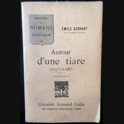 1. Autour d'une tiare 1075 - 1085 de Émile Gebhart aux éditions Librairie Armand Colin