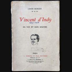 1. Vincent d'Indy sa vie et son oeuvre de Louis Borgex aux éditions A. Durand et fils