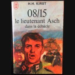 1. 08/15 le lieutenant Asch dans la débâcle de Hans Hellmut Kirst aux éditions Robert Laffont