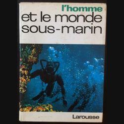 1. L'Homme et le monde sous-marin de Raymond Vaissière aux éditions librairie Larousse