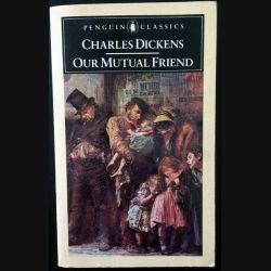 1. Our mutual friend de Charles Dickens aux éditions Penguin books (C109)