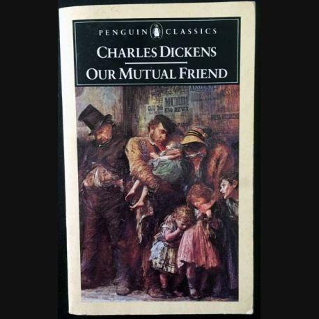 1. Our mutual friend de Charles Dickens aux éditions Penguin books