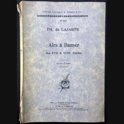 1. Airs à Danser des XVIIe & XVIII siècles de Th. de Lajarte aux éditions A. Durand & fils