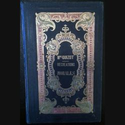 1. Récréations morales contes à l'usage de la jeunesse de Mme Guizot aux éditions Didier 1855