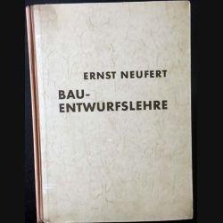 1. Bau-Entwurfslehre de Ernst Neufert aux éditions Bauwelt-Verlag 1943