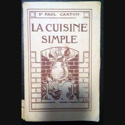 1. La cuisine simple de Dr Paul Carton aux éditions Chez l'auteur 1955