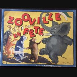 1. Zooville en fête de M. Degueldre