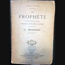 1. Le prophète opéra en cinq actes paroles d'Eugène Scribe musique de G. Meyerbeer aux éditions Calmann Lévy