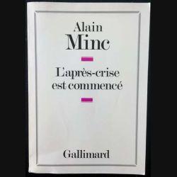 1. L'après-crise est commencé de Alain Minc aux éditions Gallimard