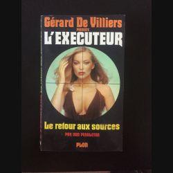 1. L'éxecuteur - Le retour aux sources de Gérard de Villiers aux éditions Plon