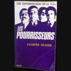 1. Les pourrisseurs de Jacques Risser aux éditions Plon