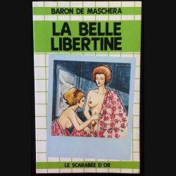 1. La belle libertine de Baron de Maschera aux éditions Le scarabée d'or