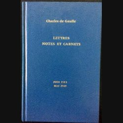 1. Lettres notes et carnets Juin 1943 - Mai 1945 de Charles de Gaulle aux éditions Plon