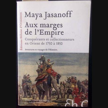 1. Aux marges de l'Empire de Maya Jasanoff aux éditions Héloïse d'Ormesson